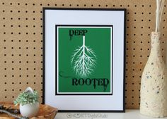 Deep Rooted Motivational Quotes Print Art by RTDigitalStudio