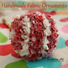 Fantastic way to use all my fabric scraps - Everyday Art: Handmade Christmas Ornaments: Fabric Balls