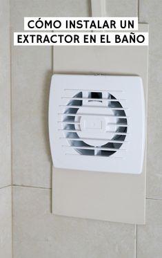 Tutorial sobre cómo instalar un extractor de aire en el baño para evitar malos olores y humedades Home Appliances, Diy Crafts, Victor Hugo, Bathrooms, Shape, World, Electrical Work, Electrical Circuit Diagram, Cinder Blocks