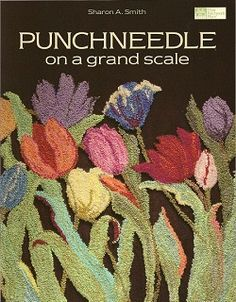 Punchneedle on a Grand Scale-