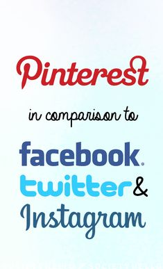 Pinterest in Comparison to Facebook, Twitter and Instagram - @hellosociety