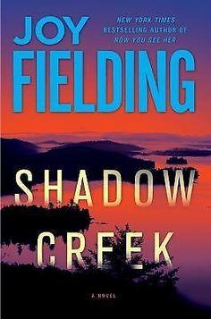 Shadow Creek : A Novel by Joy Fielding (2012, Hardcover, First Edition)