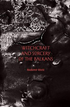 Witchcraft and Sorcery of the Balkans by Radomir Ristic https://www.amazon.com/dp/1945147059/ref=cm_sw_r_pi_dp_U_x_uwoiBb3X0HFS0
