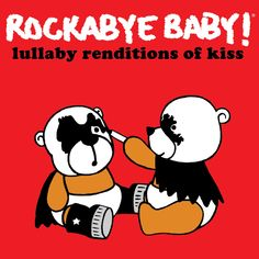 Rockabye Baby! Lullaby Renditions of Kiss - Does your baby shout it out loud every time the lights go down? Do sleepless nights make you rock and roll all over? If your little starchild wants to party all night, try these gentle renditions of Kiss' rock anthems. It's the cure you're dreaming of.