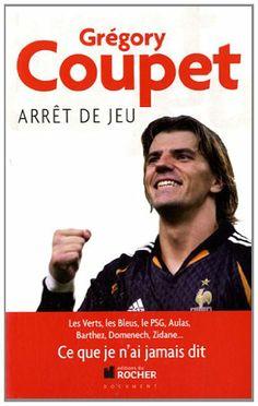 Arrêt de jeu - Grégory Coupet, Benjamin Danet, Joël Bats - Amazon.fr - Livres