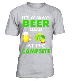 """# It's Always Beer 'Clock At The Campsite Tee Shirt .  Special Offer, not available in shops      Comes in a variety of styles and colours      Buy yours now before it is too late!      Secured payment via Visa / Mastercard / Amex / PayPal      How to place an order            Choose the model from the drop-down menu      Click on """"Buy it now""""      Choose the size and the quantity      Add your delivery address and bank details      And that's it!      Tags: This is the perfect t-shirt for…"""