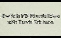 RIDE Channel traz o skatista profissional Travis Erickson ensinando uma manobra de estilo Switch Frontside Bluntslide, aprendendo um truque novo a cada dia.