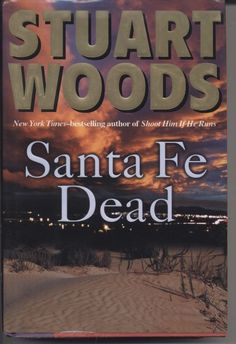 Santa Fe Dead by Stuart Woods( Hardcover Book)   DJ  2008 FREE SHIPPING