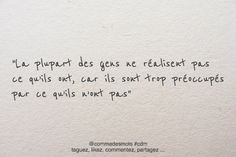 La plupart des gens ne réalisent pas ce qu'ils ont – My Favorite Smart Quotes, French Quotes, Short Inspirational Quotes, Jokes Quotes, Meaningful Words, My Mood, Some Words, Positive Attitude, Happy Thoughts