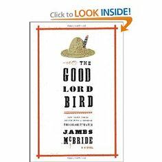 The Good Lord Bird: A Novel: James McBride: 9781594486340: Amazon.com: Books