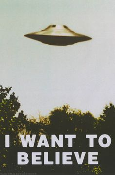 UFO I Want to Believe X-Files TV Show Poster UFO I Want to Believe X-Files TV Show Poster Don't be afraid to Believe! An awesome UFO poster – just like the one in Fox Mulder's office on the X-Files! The Truth - Pulp Fiction, Science Fiction, Posters Batman, Movie Posters, Retro Posters, Cat Posters, Quote Posters, Poster Art, Poster Prints