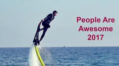 People Are Amazing 2017 - OFFICIAL