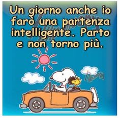 Lillo ed io Peanuts Cartoon, Peanuts Snoopy, Italian Quotes, Snoopy And Woodstock, Cheer Up, Good Thoughts, Emoticon, Friends Forever, Travel Quotes