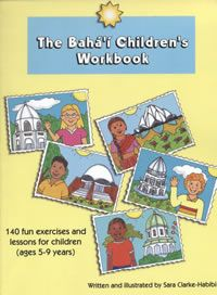 The Baha'i Children's Workbook:  140 fun exercises and lessons for children (ages 5-9 years)  This workbook helps support children's growing understanding and love for the Bahá'í Faith through child-oriented learning activities such as reading, writing, math, drawing, coloring, geography skills, as well as other fun activities such as mazes, connect-the-dots, and riddles. #bahai #children