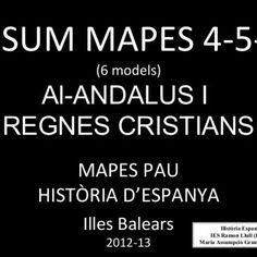 RESUM MAPES 4-5-6 (6 models) Al-ANDALUS I REGNES CRISTIANS MAPES PAU HISTÒRIA D'ESPANYA Illes Balears Història Espanya IES Ramon Llull (Palma) 2012-13 Maria. http://slidehot.com/resources/resum-mapes-4-5-i-6-models-6.43765/