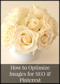 Optimizing Images for SEO & Pinterest – tutorial http://mysoulfulhome.com/optimizing-images-for-seo-pinterest-tutorial/ via bHome  @bHome.us