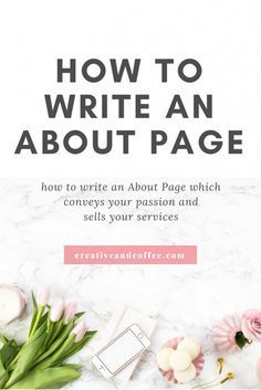How to write an about page that gets you clients. Write an About Page that displays your creativity and your passion for your business and this will help you to sell your services through your about page Make Money Blogging, How To Make Money, Do It Yourself Design, About Me Page, Wordpress, Words To Use, Branding, Corporate, Product Page