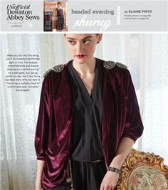 Beaded Evening Shrug PDF Pattern (Sew Daily), Project instructions are in Stitch magazine's The Unofficial Downton Abbey Sews issue.