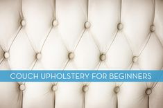 credit: Subbotina Anna [http://www.bigstockphoto.com/image-12561974/stock-photo-white-leather-upholstery-background] Some good tips on how to reupholster a couch yourself