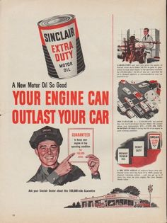 "Description: 1953 SINCLAIR MOTOR OIL vintage print advertisement ""Your Engine""-- A New Motor Oil So Good Your Engine Can Outlast Your Car. Sinclair Extra Duty Motor Oil -- Size: The dimensions of the full-page advertisement are approximately 10.5 inches x 14 inches (27cm x 36cm). Condition: This original vintage full-page advertisement is in Very Good Condition unless otherwise noted (small tear left edge can be covered by a frame)."