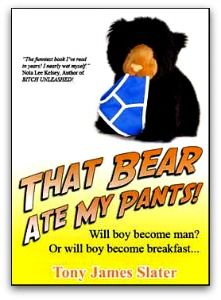THE BEAR THAT ATE MY PANTS, by TONY JAMES SLATER after spending some time working at an animal shelter in Ecuador, is hilarious.