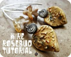 Wire Rosebud Earring Tutorial on the Art Bead Scene.