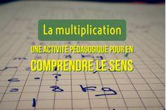 La multiplication : une activité pédagogique pour en comprendre le sens Aide, Stage, Multiplication Times Table, Fun Learning, Reading, Homework, Kid