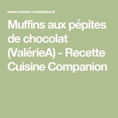 Muffins aux pépites de chocolat (ValérieA) - Recette Cuisine Companion