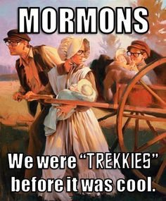 The Original Trekkies Funny Mormon Memes, Lds Memes, Lds Quotes, Inspirational Quotes, Church Memes, Church Humor, Mormon Pioneers, Mormon History, Lds Pictures