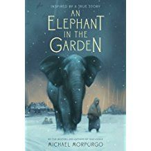 An Elephant in the Garden: Inspired by a True Story by Michael Morpurgo Historical Fiction Books For Kids, Michael Morpurgo, Zoo Keeper, Reading Levels, Great Books, True Stories, Literature, Elephant, 1