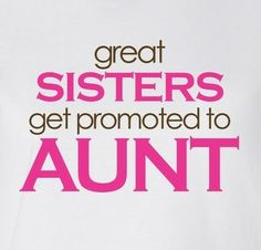I Love Being an Aunt | love being an Aunt!! | Little Sayings I Live By!