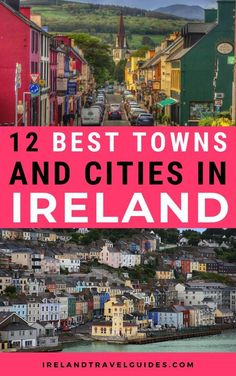 12 BEST TOWNS AND CITIES IN IRELAND THAT YOU MUST VISIT | IRISH CITIES AND TOWNS | IRISH CITIES | IRISH TOWNS | THINGS TO DO IN IRELAND | PLACES TO VISIT IN IRELAND #ireland #europe #travel Ireland Travel Guide, Travel Tips For Europe, Travel Destinations, Travel Abroad, Cool Places To Visit, Ireland Places To Visit, Ireland Vacation, Travel Guides, Travel Pictures