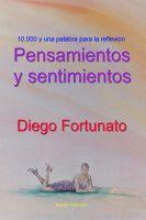 Pensamientos y sentimientos, an ebook by Diego Fortunato at Smashwords
