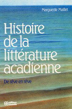 Marguerite Maillet, Histoire de la littérature acadienne, de rêve en rêve