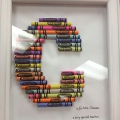 Teacher gift. Crayons form the letter.