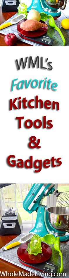 WML's Favorite Kitchen Tools & Gadgets | Whole Made Living. These are tried and true kitchen tools and gadgets we love and work hard for us time and time again, some for up to 10 years so far! Highly recommended tools for any home cook.