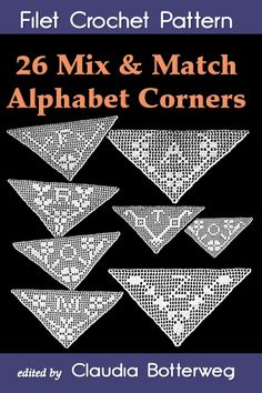 Buy 26 Mix & Match Alphabet Corners Filet Crochet Pattern: Complete Instructions and Chart by Claudia Botterweg, Ida C. Farr and Read this Book on Kobo's Free Apps. Discover Kobo's Vast Collection of Ebooks and Audiobooks Today - Over 4 Million Titles! Crochet Chart, Filet Crochet, Lace Centerpieces, Crochet Alphabet, Knitting Patterns, Crochet Patterns, Medieval Tapestry, Learning The Alphabet, Crochet Instructions