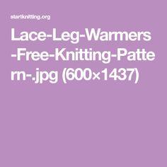 Lace-Leg-Warmers-Free-Knitting-Pattern-.jpg (600×1437)