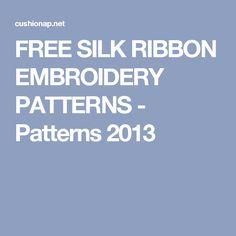 FREE SILK RIBBON EMBROIDERY PATTERNS - Patterns 2013