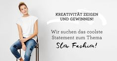 Dein Statement wird Teil der hessnatur Kollektion! Gesucht wird das coolste Statement zum Thema SLOW FASHION! Statements, Slow Fashion, Home Decor, Fashion Styles, Linen Fabric, Fabrics, Nature, Tutorials, Kleding