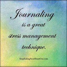 Journaling is a great stress management technique.   Terree Rola  Often stress comes from thinking about things over and over without direction or conclusion. Journaling helps you to focus, organize, and prioritize so you can work on solutions.
