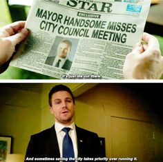"""Sometimes saving the city takes priority over running it"" - Oliver 'Mayor Handsome' Queen #Arrow"