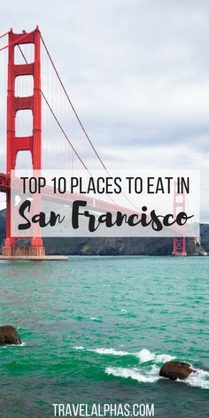 San Francisco is a city for foodies, no doubt about that! Here are the top ten places to eat in San Francisco, California!