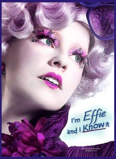 ♪  I'm Effie and I KNOW it  ♪    Hunger Games  #HungerGames #Effietrinket #Effie #Hunger hunger games