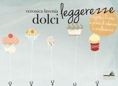 Ricette senza glutine e senza lattosio!!!!  Dolci leggerezze   Veronica Lavenia   Verbavolant Edizioni [D]