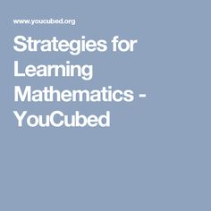 Strategies for Learning Mathematics - YouCubed Educational News, Helping Children, 3rd Grade Math, Student Reading, Mathematics, Kids Learning, How To Apply, Writing, Teaching Ideas
