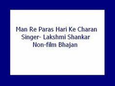 ▶ Man Re Paras Hari Ke Charan- Lakshmi Shankar (Non film Bhajan) - YouTube