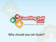 why-should-you-set-goals by Dina Marais via Slideshare