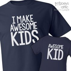 I make awesome kids dad Tshirt and awesome kid or by zoeysattic