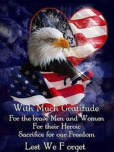 With much gratitude for the brave men and women. For their heroic sacrifice for our freedom. Lest we forget With much gratitude for the brave men and women. For their heroic sacrifice for our freedom. Lest we forget Patriotic Pictures, Patriotic Quotes, Eagle Pictures, Lion Pictures, Memorial Day Quotes, Happy Memorial Day, Memorial Day Pics, Memorial Cards, I Love America